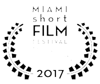 Miami Short Film Festival Official Selection 2017