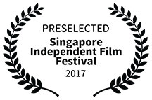 Preselected for Singapore Independent Film Festival 2017